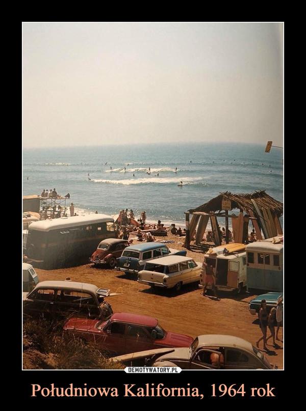 Południowa Kalifornia, 1964 rok –