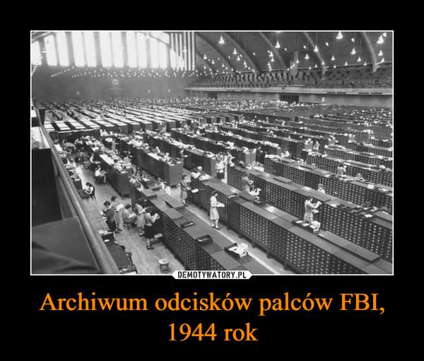 Archiwum odcisków palców FBI, 1944 rok –