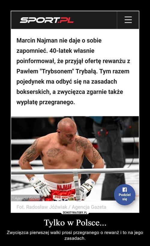 Tylko w Polsce...