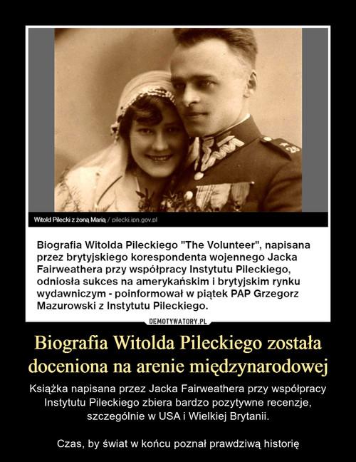 Biografia Witolda Pileckiego została doceniona na arenie międzynarodowej