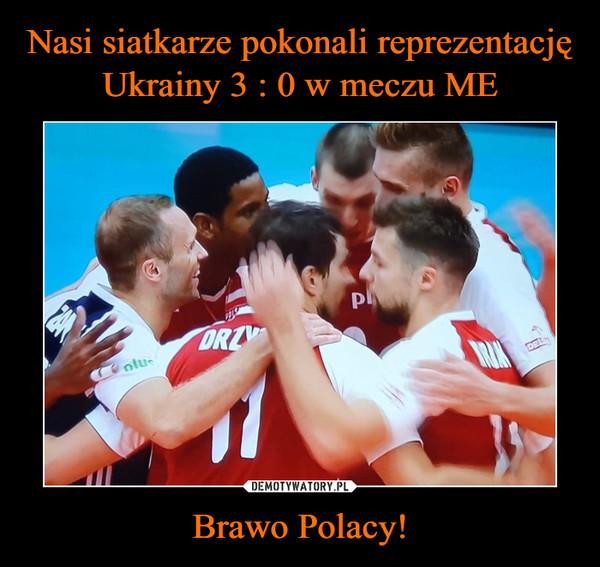 Brawo Polacy! –