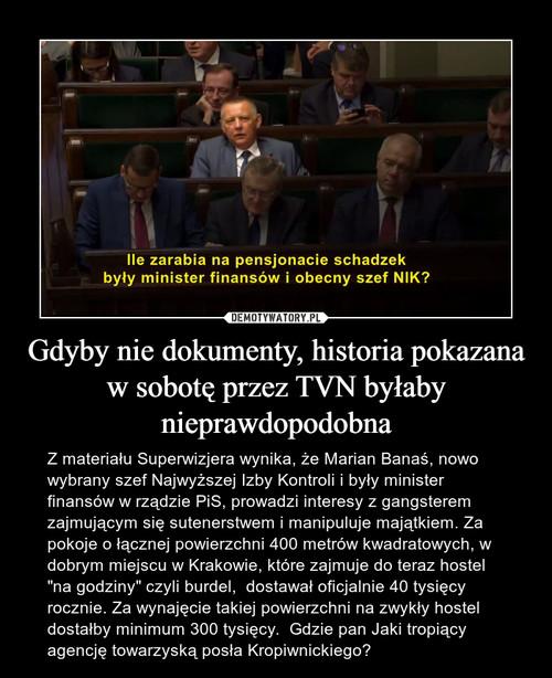 Gdyby nie dokumenty, historia pokazana w sobotę przez TVN byłaby nieprawdopodobna