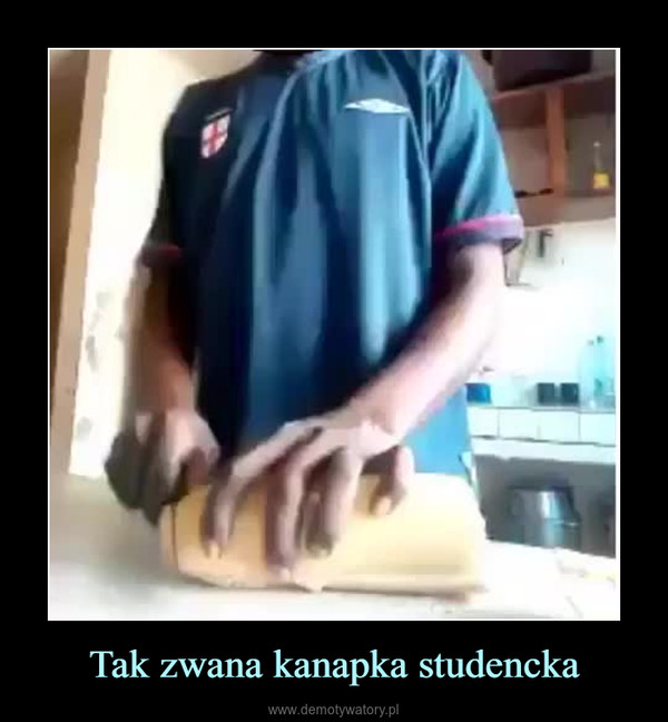 Tak zwana kanapka studencka –