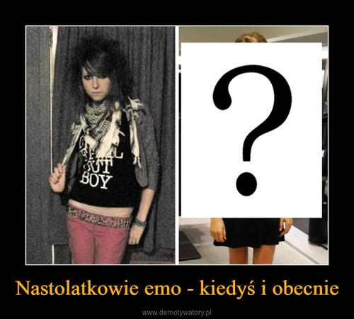 Nastolatkowie emo - kiedyś i obecnie