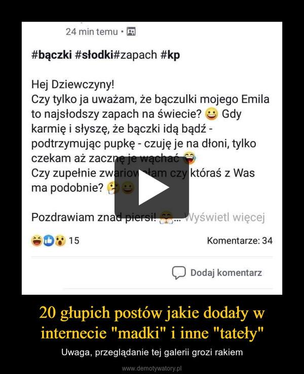 """20 głupich postów jakie dodały w internecie """"madki"""" i inne """"tateły"""" – Uwaga, przeglądanie tej galerii grozi rakiem"""