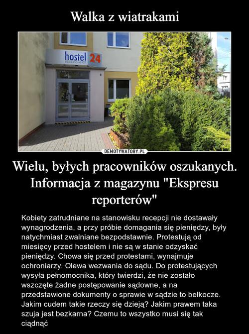 """Walka z wiatrakami Wielu, byłych pracowników oszukanych. Informacja z magazynu """"Ekspresu reporterów"""""""