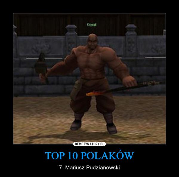 TOP 10 POLAKÓW – 7. Mariusz Pudzianowski