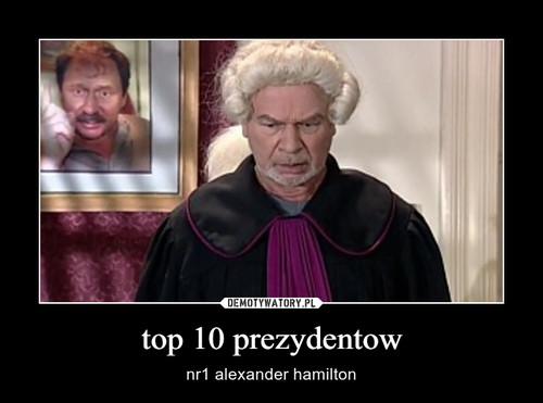top 10 prezydentow