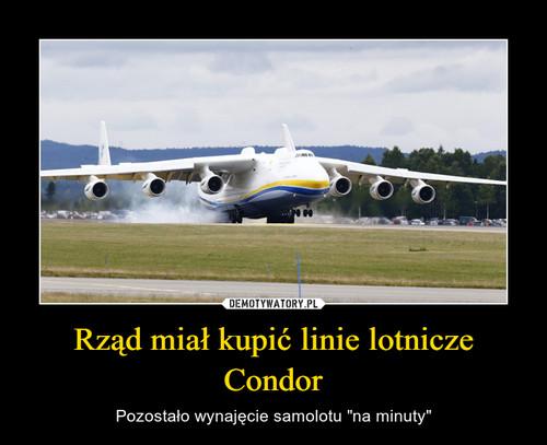 Rząd miał kupić linie lotnicze Condor