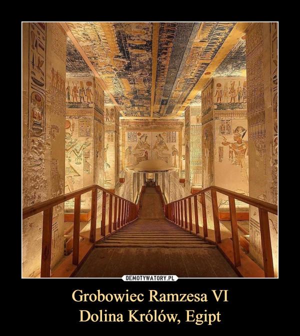 Grobowiec Ramzesa VIDolina Królów, Egipt –
