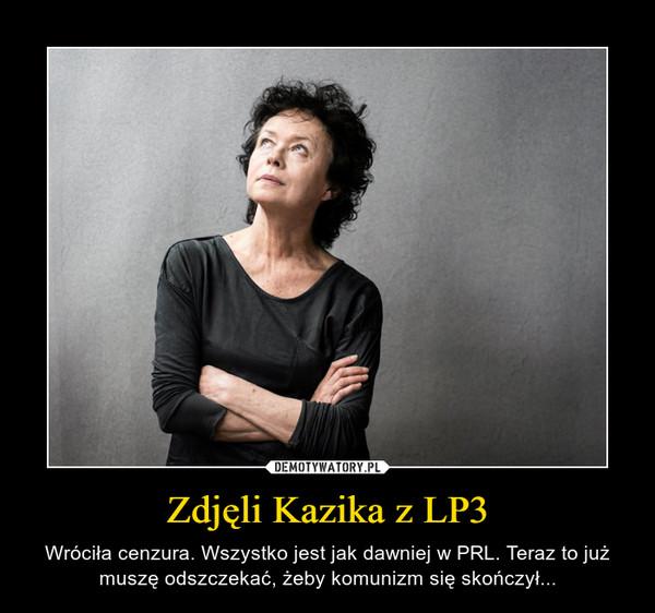 Zdjęli Kazika z LP3