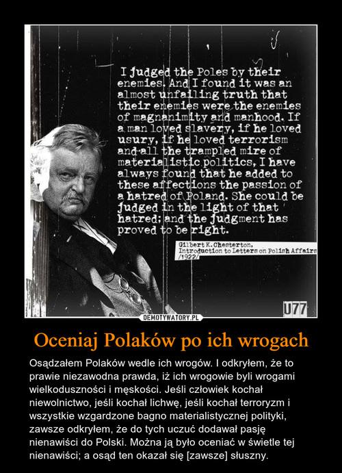 Oceniaj Polaków po ich wrogach