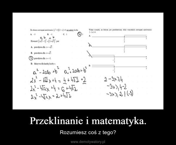 Przeklinanie i matematyka. – Rozumiesz coś z tego?