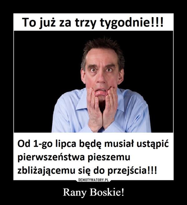 Rany Boskie! –