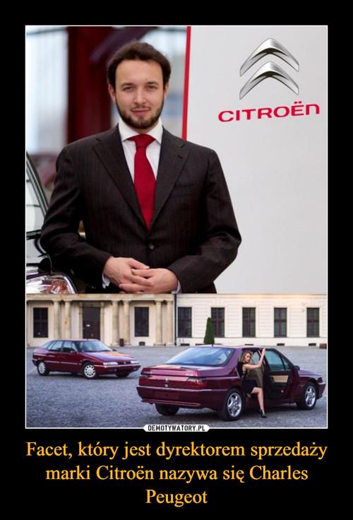 Facet, który jest dyrektorem sprzedaży marki Citroën nazywa się Charles Peugeot