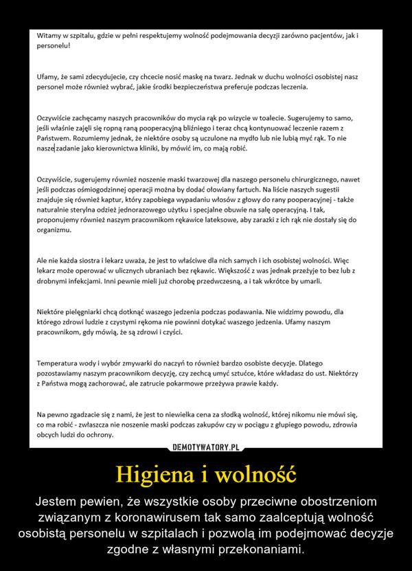Higiena i wolność – Jestem pewien, że wszystkie osoby przeciwne obostrzeniom związanym z koronawirusem tak samo zaalceptują wolność osobistą personelu w szpitalach i pozwolą im podejmować decyzje zgodne z własnymi przekonaniami.