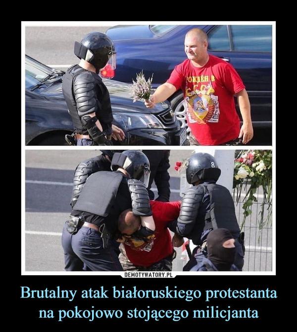 Brutalny atak białoruskiego protestanta na pokojowo stojącego milicjanta –