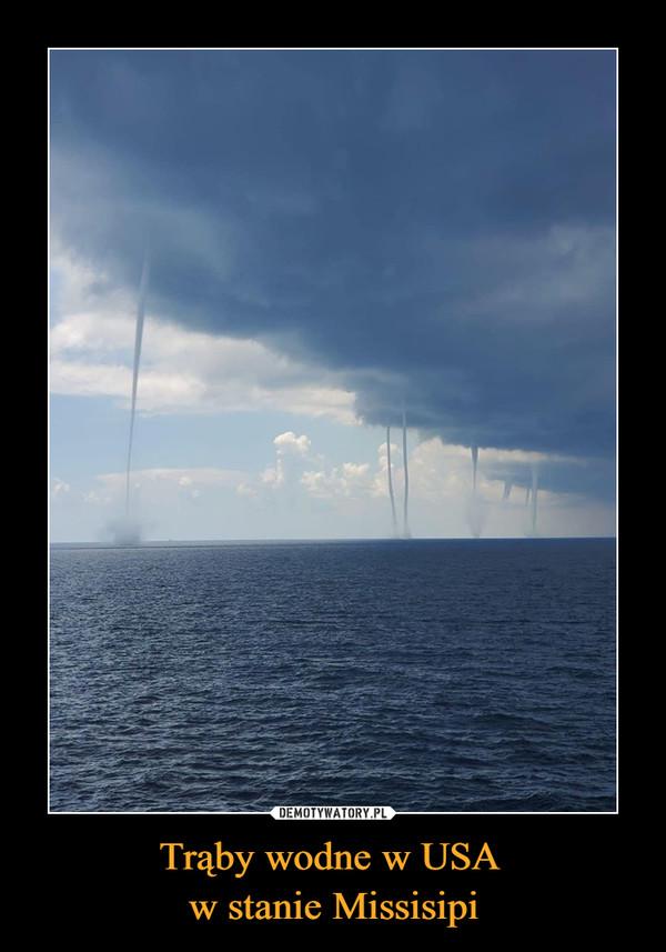 Trąby wodne w USA w stanie Missisipi –