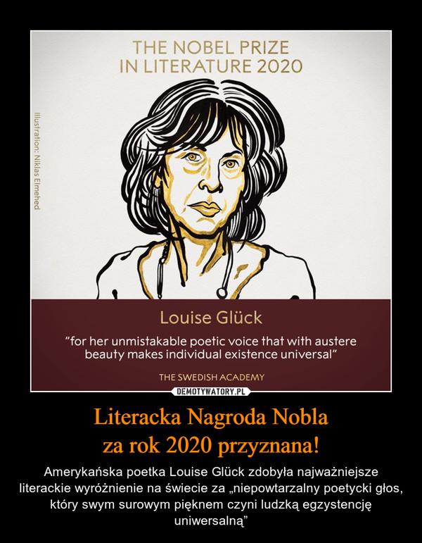 """Literacka Nagroda Noblaza rok 2020 przyznana! – Amerykańska poetka Louise Glück zdobyła najważniejsze literackie wyróżnienie na świecie za """"niepowtarzalny poetycki głos, który swym surowym pięknem czyni ludzką egzystencję uniwersalną"""""""