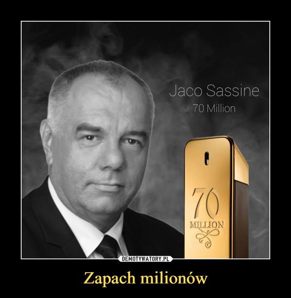 Zapach milionów –  Jaco Sassine70 Million