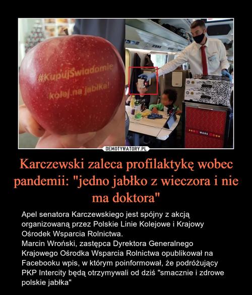 """Karczewski zaleca profilaktykę wobec pandemii: """"jedno jabłko z wieczora i nie ma doktora"""""""