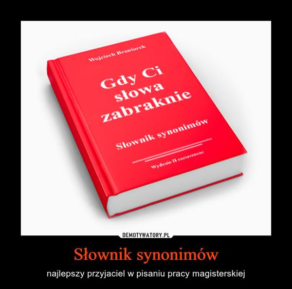 Słownik synonimów – najlepszy przyjaciel w pisaniu pracy magisterskiej