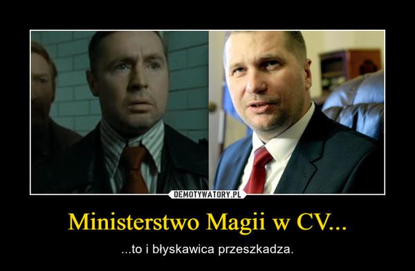 Ministerstwo Magii w CV... – ...to i błyskawica przeszkadza.