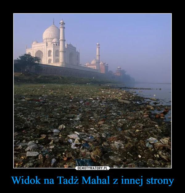 Widok na Tadż Mahal z innej strony –