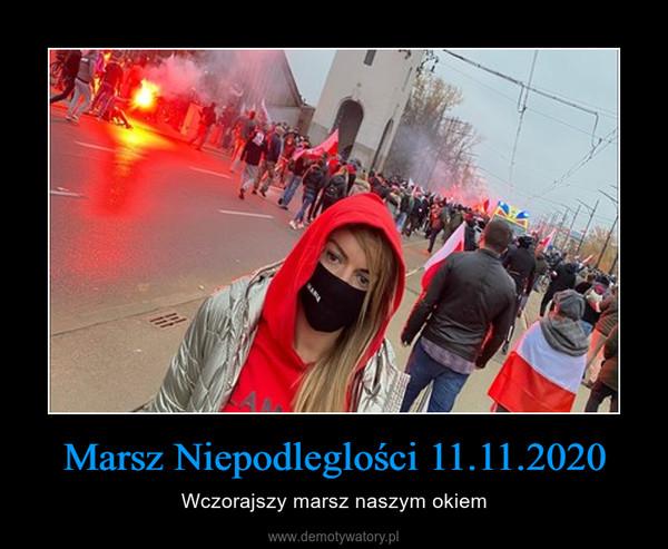 Marsz Niepodleglości 11.11.2020 – Wczorajszy marsz naszym okiem