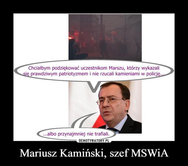 Mariusz Kamiński, szef MSWiA –