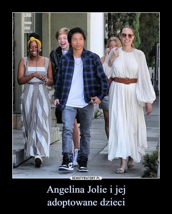 Angelina Jolie i jejadoptowane dzieci –