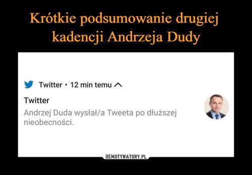 Krótkie podsumowanie drugiej  kadencji Andrzeja Dudy