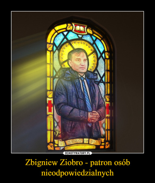 Zbigniew Ziobro - patron osób nieodpowiedzialnych