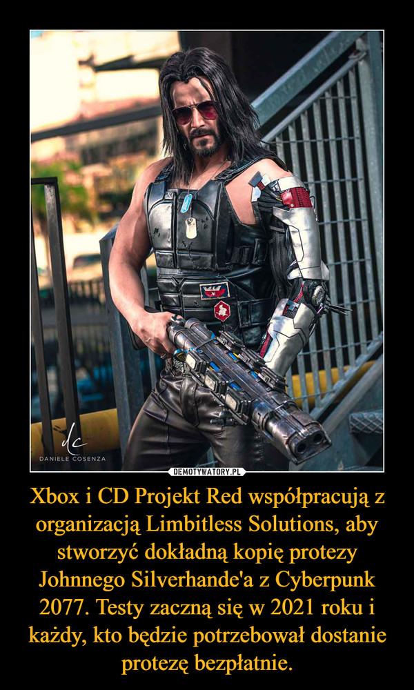 Xbox i CD Projekt Red współpracują z organizacją Limbitless Solutions, aby stworzyć dokładną kopię protezy Johnnego Silverhande'a z Cyberpunk 2077. Testy zaczną się w 2021 roku i każdy, kto będzie potrzebował dostanie protezę bezpłatnie. –