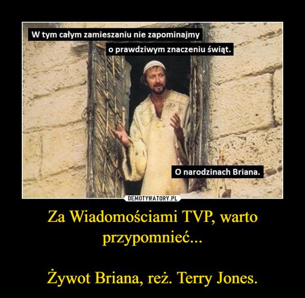 Za Wiadomościami TVP, warto przypomnieć...Żywot Briana, reż. Terry Jones. –