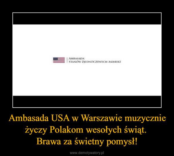 Ambasada USA w Warszawie muzycznie życzy Polakom wesołych świąt. Brawa za świetny pomysł! –