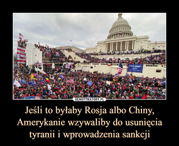 Jeśli to byłaby Rosja albo Chiny, Amerykanie wzywaliby do usunięcia tyranii i wprowadzenia sankcji –