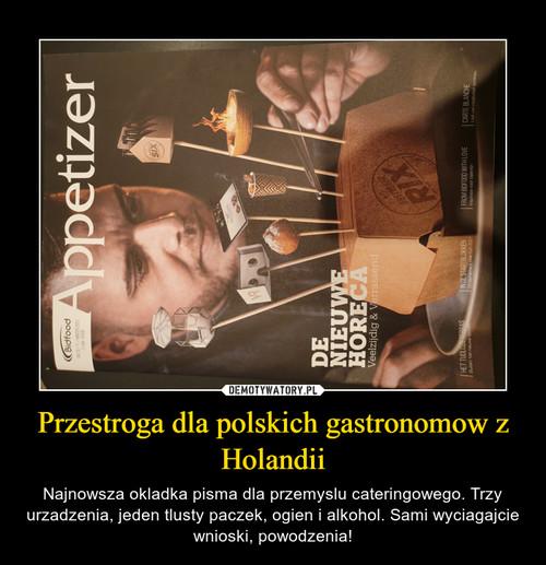 Przestroga dla polskich gastronomow z Holandii