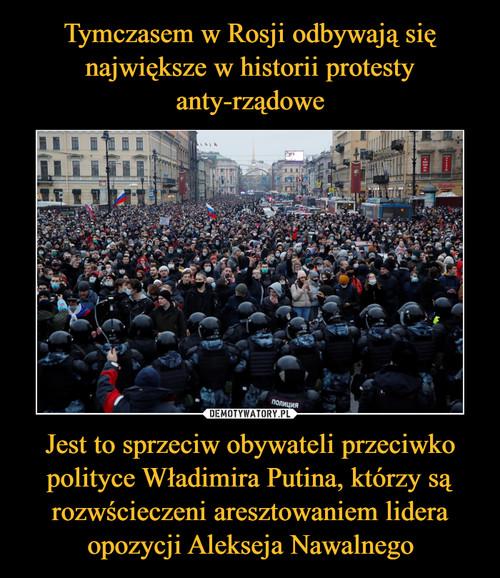 Tymczasem w Rosji odbywają się największe w historii protesty anty-rządowe Jest to sprzeciw obywateli przeciwko polityce Władimira Putina, którzy są rozwścieczeni aresztowaniem lidera opozycji Alekseja Nawalnego