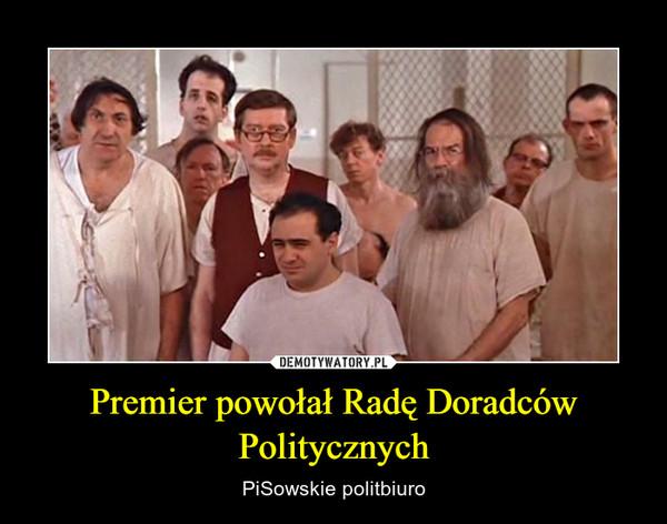 Premier powołał Radę Doradców Politycznych – PiSowskie politbiuro