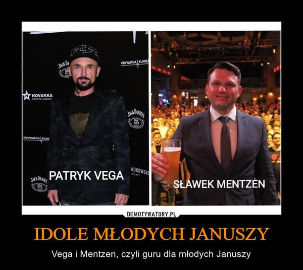 IDOLE MŁODYCH JANUSZY – Vega i Mentzen, czyli guru dla młodych Januszy