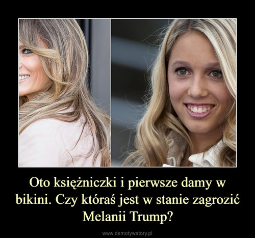 Oto księżniczki i pierwsze damy w bikini. Czy któraś jest w stanie zagrozić Melanii Trump?