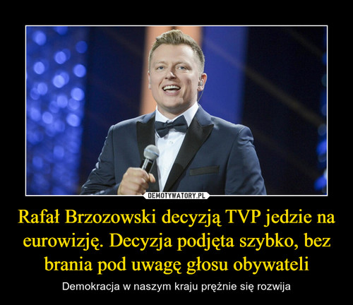 Rafał Brzozowski decyzją TVP jedzie na eurowizję. Decyzja podjęta szybko, bez brania pod uwagę głosu obywateli