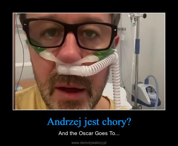 Andrzej jest chory? – And the Oscar Goes To...