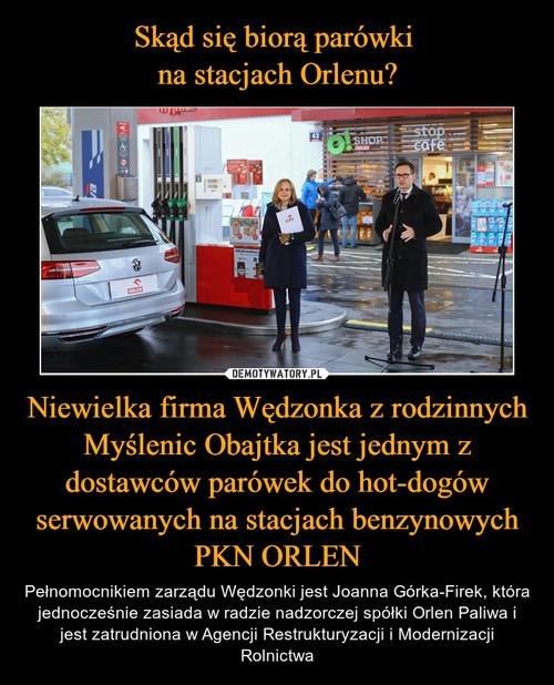 Skąd się biorą parówki  na stacjach Orlenu? Niewielka firma Wędzonka z rodzinnych Myślenic Obajtka jest jednym z dostawców parówek do hot-dogów serwowanych na stacjach benzynowych PKN ORLEN