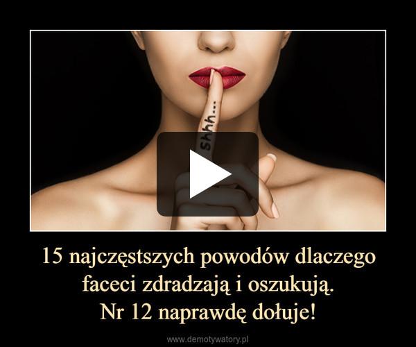 15 najczęstszych powodów dlaczego faceci zdradzają i oszukują.Nr 12 naprawdę dołuje! –