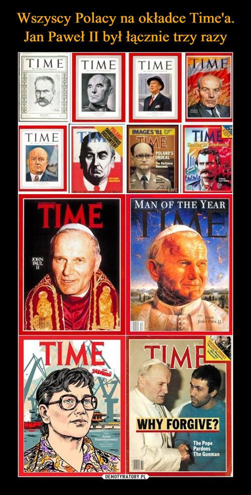 Wszyscy Polacy na okładce Time'a. Jan Paweł II był łącznie trzy razy