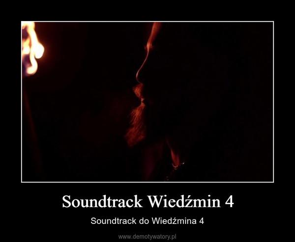 Soundtrack Wiedźmin 4 – Soundtrack do Wiedźmina 4