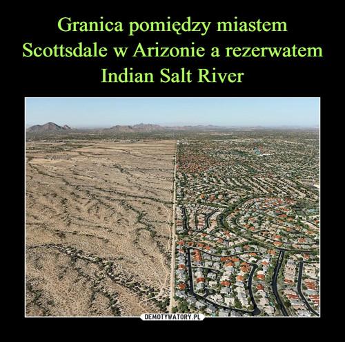 Granica pomiędzy miastem Scottsdale w Arizonie a rezerwatem Indian Salt River