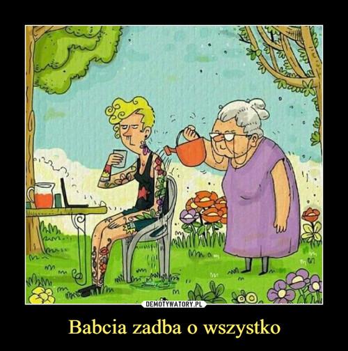 Babcia zadba o wszystko